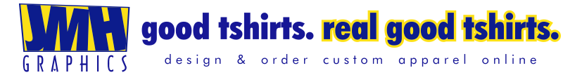 JMH Graphics - Design and Order Custom Printed Apparel Online